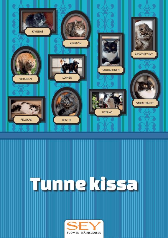 Tunne kissa -juliste, jossa lukee alaosassa Tunne kissa ja ylhäällä on 10 kehystettyä kissakuvaa, joissa kussakin on havainnollistettu kissan tunne tai olotila. Kunkin kuvan alla on nimetty kyseessä oleva tunne tai olotila.